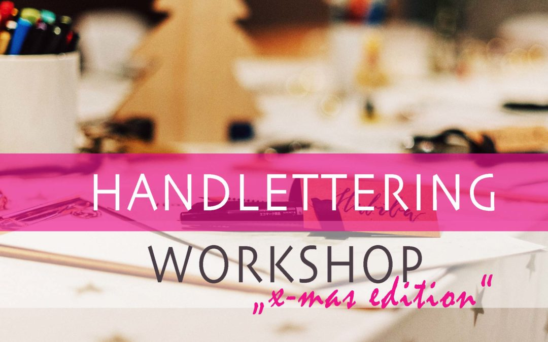 "Handlettering Workshop ""x-mas edition"""